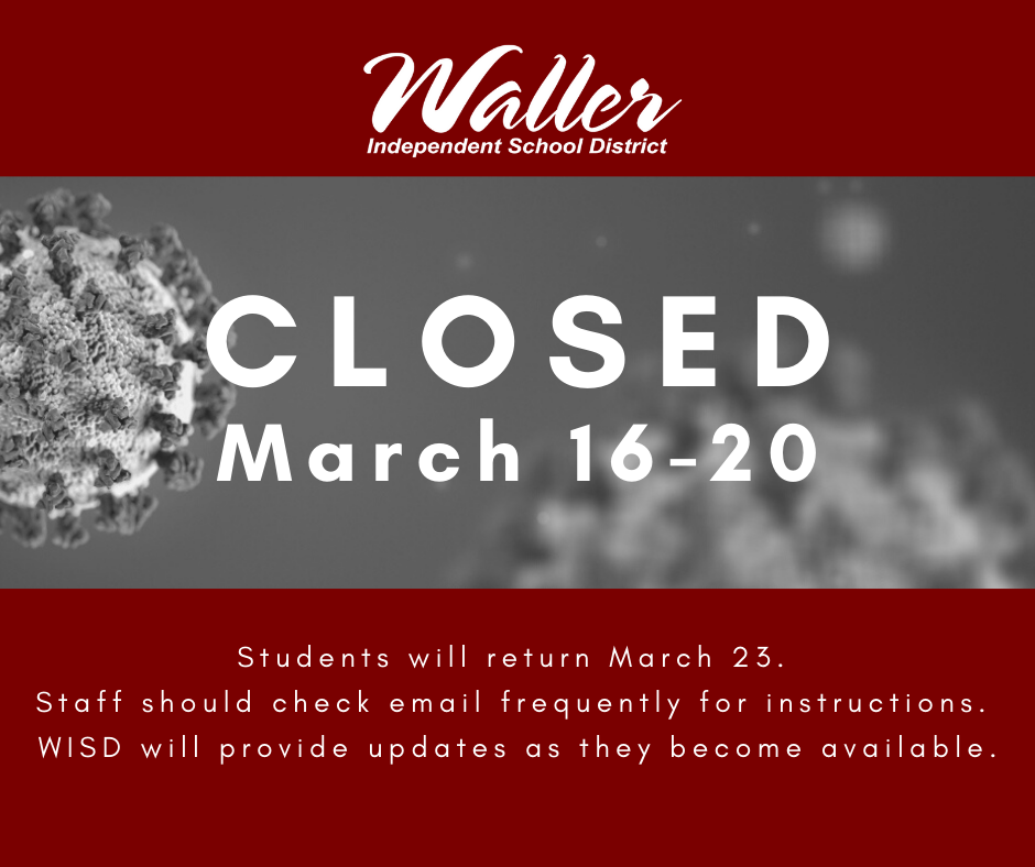 Waller ISD Closed March 16-20